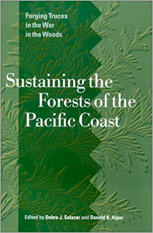 Sustaining the Forests of the Pacific Coast: Forging Truces