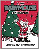 A Very Babymouse Christmas, Jennifer L. Holm and Matt Holm, 0606234217