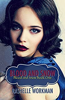 Blood and Snow (Blood and Snow Boxed set Book 1) by [Workman, RaShelle]