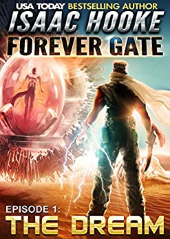 The Dream (The Forever Gate Book 1) by [Hooke, Isaac]