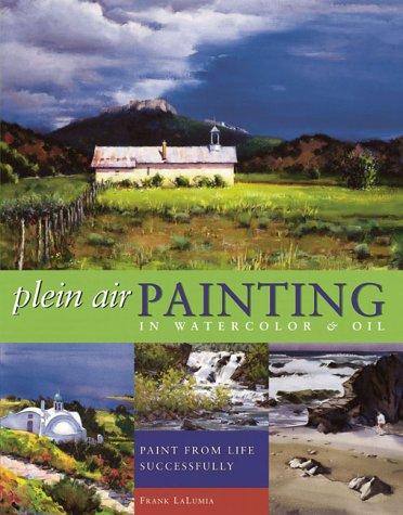Plein Air Oil Painting (Plein Air Painting in Watercolor & Oil)