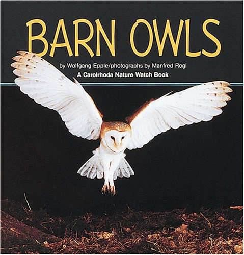 Barn Owls (Nature Watch) by Carolrhoda Books