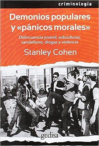Demonios Populares Y Panicos Morales Desviacion Y Reaccion Entre Medios (Criminologia) (Rustico): cohen stanley: 9788497848886: Amazon.com: Books