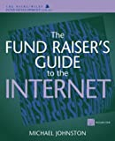 The Fund Raiser's Guide to the Internet, Michael Johnston, 0471253650