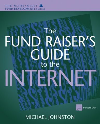 The Fund Raiser's Guide to the Internet
