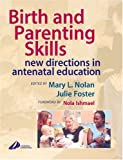 Birth and Parenting Skills: New Directions in