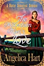 The Mountain Man's Love: A Baxter Homestead Romance - A Western Historical Clean Christian Romance (The Baxter Homestead Romances Book 4)