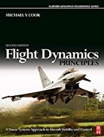 Flight Dynamics Principles, Second Edition: A Linear Systems Approach to Aircraft Stability and Control (Elsevier Aerospace Engineering)