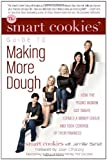 The Smart Cookies' Guide to Making More Dough, Jennifer Barrett and The Smart Cookies, 0385342446