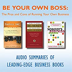 Be Your Own Boss: The Pros and Cons of Running Your Own Business