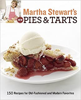 Martha Stewarts New Pies And Tarts 150 Recipes For Old Fashioned Modern Favorites Paperback March 22 2011