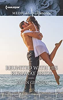 Reunited with His Runaway Bride by [Gianna, Robin]