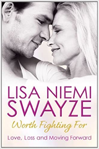 Book Worth Fighting For: Love, Loss and Moving Forward by Lisa Niemi Swayze (2012-08-02)