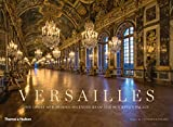 Versailles: The Great and Hidden Splendours of the Sun King's Palace