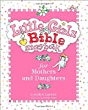 Little Girls Bible Storybook for Mothers and Daughters, Carolyn Larsen, 0801015472