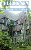 The Long Arm and Other Detective Stories (Black Heath Classic Crime)