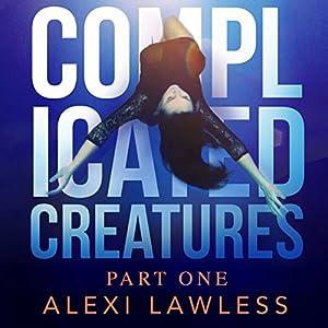 Complicated Creatures Audiobook