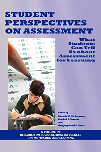 Student Perspectives on Assessment: What Students Can Tell Us About Assessment for Learning (Research on Sociocultural I