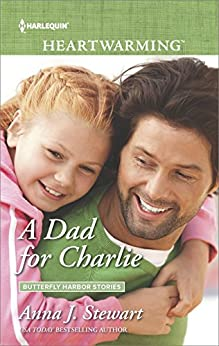 A Dad for Charlie (Butterfly Harbor Stories) by [Stewart, Anna J.]