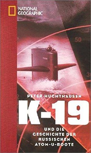 K 19: Die geheime Geschichte der sowjetischen Atom-U-Boote