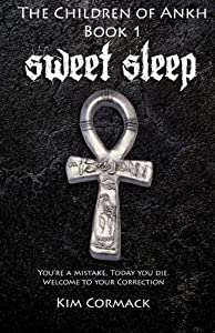 Sweet Sleep:The Children of Ankh Book 1 (Volume 1)