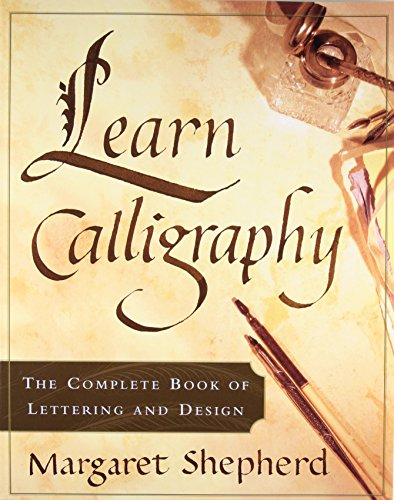 Download learn calligraphy the complete book of lettering and download learn calligraphy the complete book of lettering and design popular by margaret shepherd full pages sadfvbg5er34 fandeluxe Images