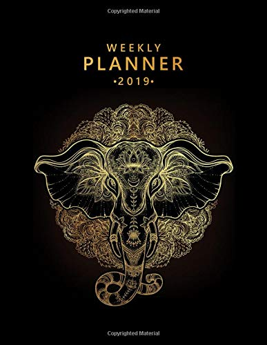 Weekly Planner 2019: Golden Elephant Weekly and Monthly 2019 ...