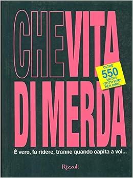 Che vita di merda (Varia): Amazon.es: Libros en idiomas extranjeros