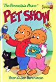 The Berenstain Bears' Pet Show, Stan Berenstain and Jan Berenstain, 0307232093