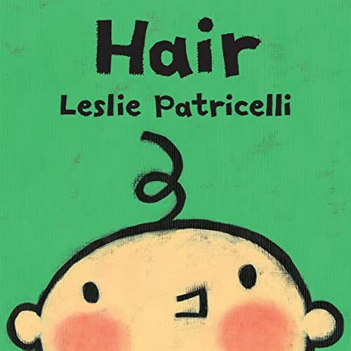 Hair (Leslie Patricelli board books)
