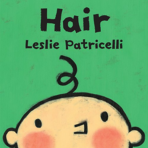 - Hair (Leslie Patricelli board books)