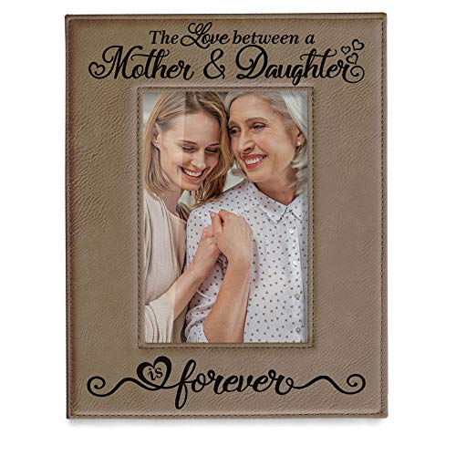 KATE POSH The Love Between a Mother & Daughter is Forever Engraved Leather Picture Frame, Mother of The Bride, First Mother's Day, Mommy & Me, Mom Gifts (5x7-Vertical)