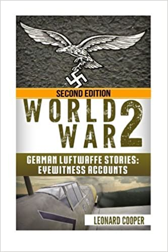 World War 2: German Luftwaffe Stories: Eyewitness Accounts