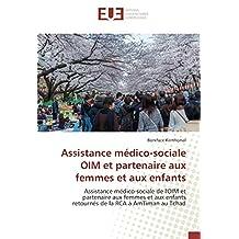Assistance médico-sociale OIM et partenaire aux femmes et aux enfants: Assistance médico-sociale de l'OIM et partenaire aux femmes et aux enfants retournés de la RCA à AmTiman au Tchad