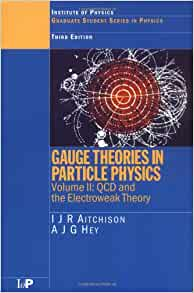 Gauge Theories in Particle Physics, Vol. 2: Non-Abelian ...