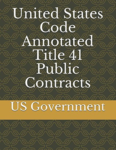 United States Code Annotated Title 41 Public Contracts