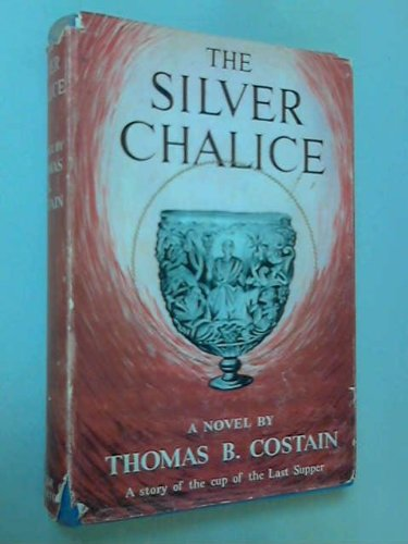 The Silver Chalice. A Story Of The Cup Of The Last Supper