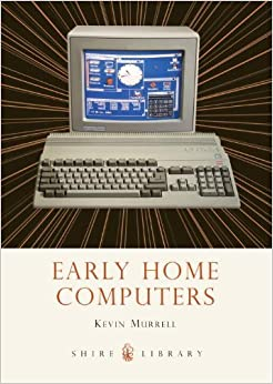 Book Early Home Computers (Shire Library) by Kevin Murrell (2013-01-09)