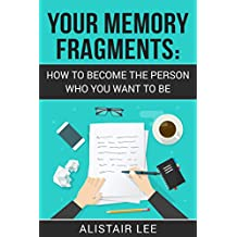 Your Memory Journal: How to Become the Ideal Person You Imagine (Writing A Gratitude Journal, Positive mindset, Bullet Journaling, Journal prompts, Journal ... improve) (Be Yourself (Journaling) Book 1)