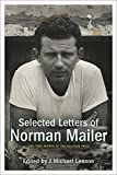 The Selected Letters of Norman Mailer, Norman Mailer, 1400066239
