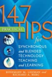 147 Practical Tips for Synchronous and Blended Technology Teaching and Learning, Lehman, Rosemary M. and Berg, Richard A., 1891859692