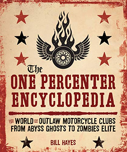Pdf Transportation The One Percenter Encyclopedia: The World of Outlaw Motorcycle Clubs from Abyss Ghosts to Zombies Elite