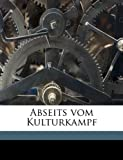 Abseits Vom Kulturkampf, Friedrich Nippold, 1149272929