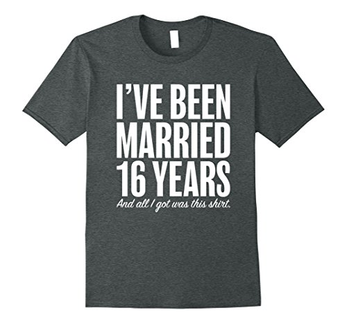 Mens 16 Years Married Anniversary 16th Year Wedding Gift T-Shirt XL Dark Heather