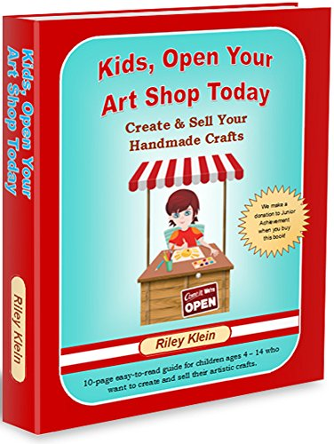 Kids Open Your Art Shop Today Create Sell Your Handmade Crafts
