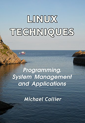 Linux Techniques: Programming, System Management and Applications (Technology Today Book 4) Pdf