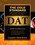 img - for Gold Standard Dental Admission Test (DAT) Comprehensive Review, Practice Tests and Online Access Card Complete 4-Book Set Gold Standard Team book / textbook / text book
