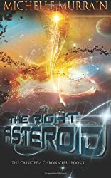 The Right Asteroid: The Cassiopeia Chronicles