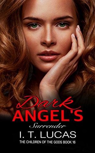 DARK ANGEL'S SURRENDER (The Children Of The Gods Paranormal Romance Series Book 16)