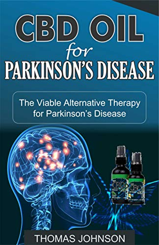 CBD OIL FOR PARKINSON'S DISEASE: The Viable Alternative Therapy for Parkinson's Disease (Amazon Thunder Capsules)